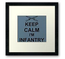 Keep Calm I'm Infantry - Black Framed Print