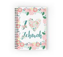 I Love Jehovah Spiral Notebook