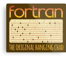 Fortran - The Original Hanging Chad Metal Print