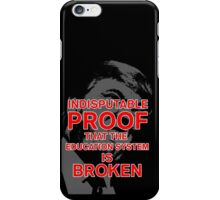 Trump: Proof the Education System is Broken iPhone Case/Skin