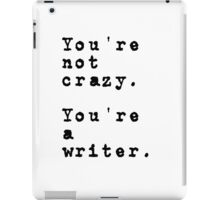 Writers are their own brand of insane.  iPad Case/Skin