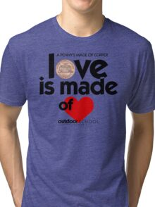 Love is Made of Heart Tri-blend T-Shirt