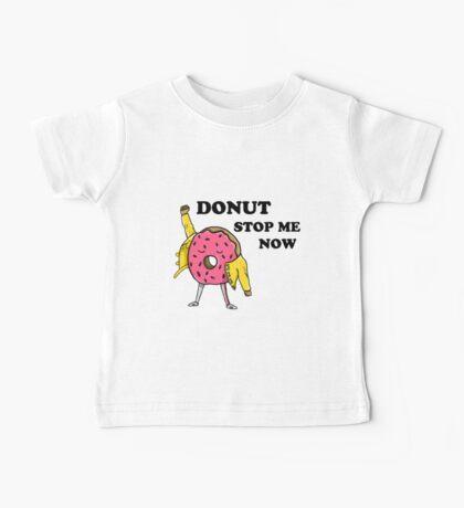 Donut Stop Me Now Baby Tee