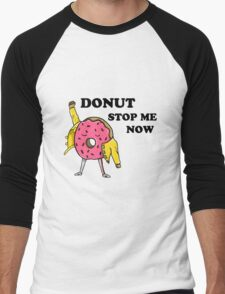 Donut Stop Me Now Men's Baseball ¾ T-Shirt