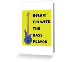 I'm With The Bass Player (Hers) Greeting Card