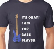 I Am The Bass Player (His) Unisex T-Shirt