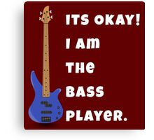 I Am The Bass Player (His) Canvas Print