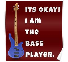 I Am The Bass Player (His) Poster