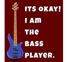 I Am The Bass Player (His) Photographic Print