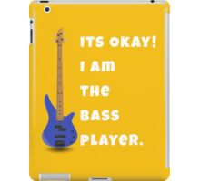 I Am The Bass Player (His) iPad Case/Skin