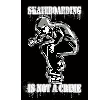 SKATEBOARDING IS NOT A CRIME - TB Photographic Print