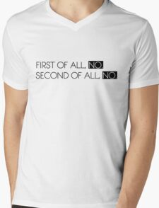 first of all, no. second of all, no Mens V-Neck T-Shirt