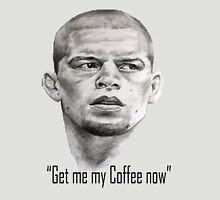 Nate Diaz- Get me my coffee McGregor Unisex T-Shirt