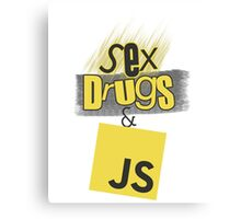 Sex, drugs and JavaScript Canvas Print