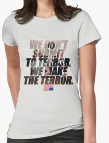 We make the terror Womens Fitted T-Shirt