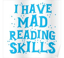 I HAVE MAD READING SKILLS Poster