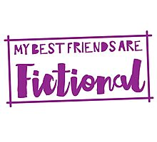 My best friends are fictional Photographic Print