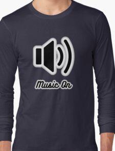 Music On (Black on White) Long Sleeve T-Shirt