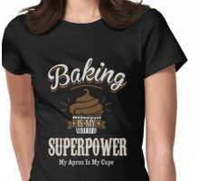 Baking is my super power Womens Fitted T-Shirt