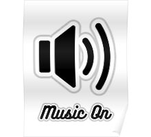 Music On (Black on White) Poster