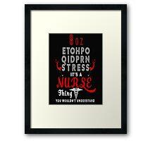 Inspirational Nursing Quotes, Nurse motivation, Nurse inspiration, Nurse quote, Nurse saying Framed Print