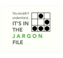 It's In The Jargon File Art Print