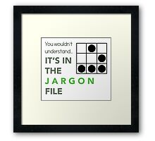 It's In The Jargon File Framed Print