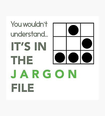 It's In The Jargon File Photographic Print