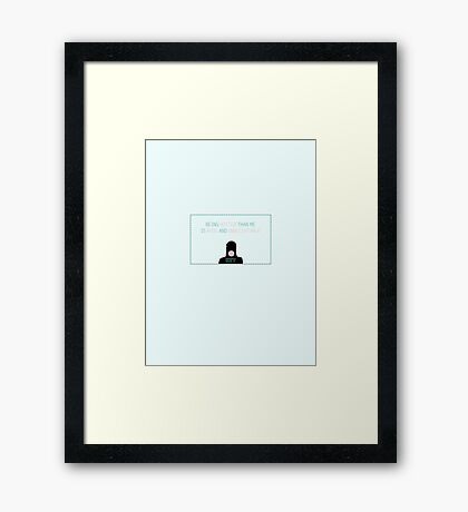 Being hotter than me Framed Print