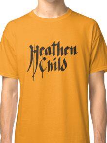 Heathen Child Classic T-Shirt