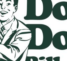 Dolla dolla bill yall Sticker