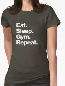 Eat. Sleep. Gym. Repeat. Womens Fitted T-Shirt