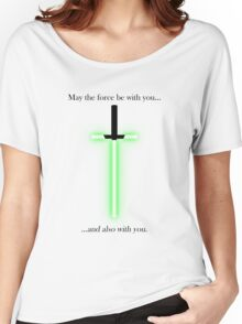 """may the force be with you... and also with you"" Women's Relaxed Fit T-Shirt"