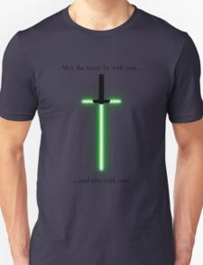 """""""may the force be with you... and also with you"""" Unisex T-Shirt"""