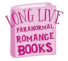 LONG LIVE PARANORMAL romance Photographic Print