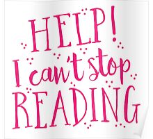 HELP! I can't stop READING! Poster