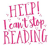 HELP! I can't stop READING! Photographic Print