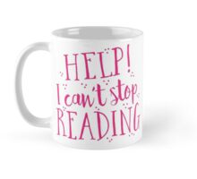 HELP! I can't stop READING! Mug