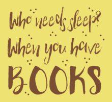 Who needs sleep? When you have books! Kids Tee