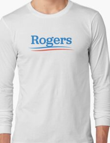 rogers presidential campaign  Long Sleeve T-Shirt
