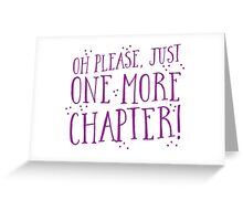 OH PLEASE! just one more chapter! Greeting Card