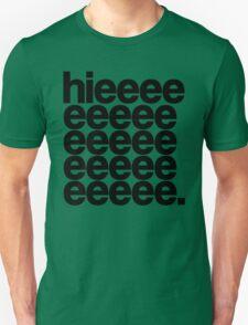 Alaska - Hieeee Unisex T-Shirt