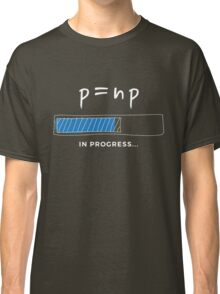 P versus NP problem in progress Graphic T-shirt  Classic T-Shirt