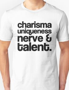 Charisma, Uniqueness, Nerve & Talent T-Shirt