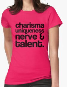 Charisma, Uniqueness, Nerve & Talent Womens Fitted T-Shirt