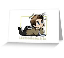 I Admire You Like Cas Admires The Bees Greeting Card