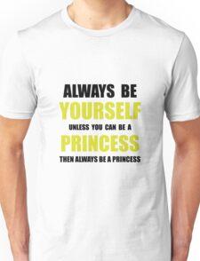 Always Be Princess Unisex T-Shirt