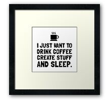 Coffee Create Sleep Framed Print