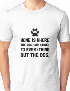 Dog Hair Sticks Unisex T-Shirt