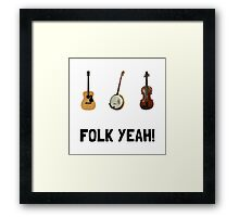 Folk Yeah Framed Print